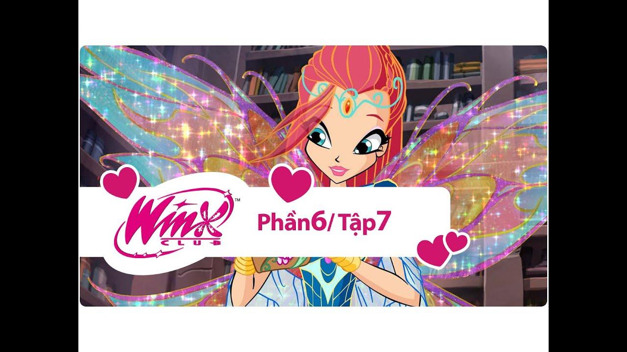 Winx Công chúa phép thuật – phần 6 tập 7 – [trọn bộ]
