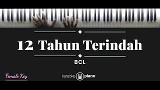 12 Tahun Terindah - BCL (KARAOKE PIANO)