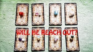 WILL HE\SHE REACH OUT? IF YES, THEN WHEN? PICK A CARD. TIMELESS