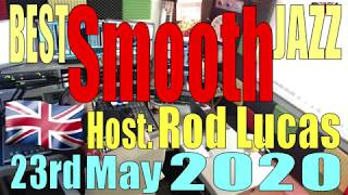 Best Smooth Jazz : 23rd May 2020 : Host Rod Lucas