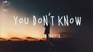 Katelyn Tarver - You Don't Know (Lyric)