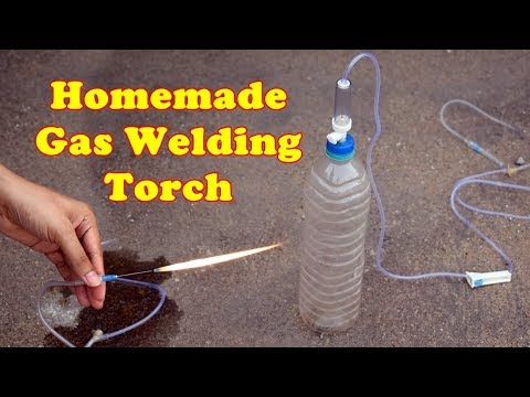 Homemade Gas Welding Torch with Water Bottle