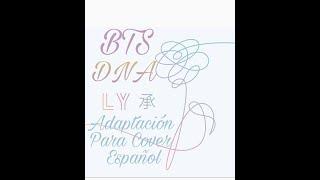 BTS - DNA ( ADAPTACION PARA COVER ESPAÑOL )