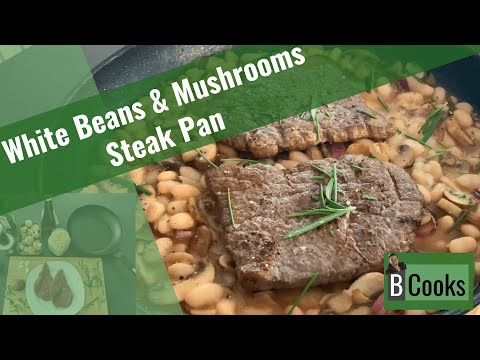 White Beans & Mushrooms Steak Pan | B Cooks