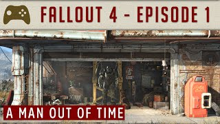 A Man Out of Time - Fallout 4 - Ep 1