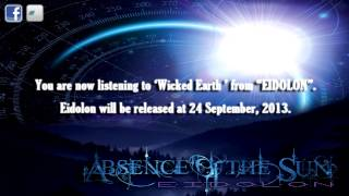 Absence of the Sun - Wicked Earth (2013 NEW ARTWORK HD)