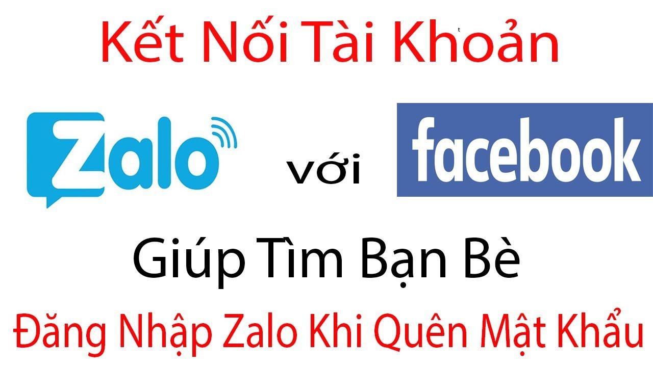 Cách Kết Nối Tài Khoản Zalo với Facebook – Giúp Tìm Bạn Bè và Đăng Nhập ZALO khi quên Mật Khẩu