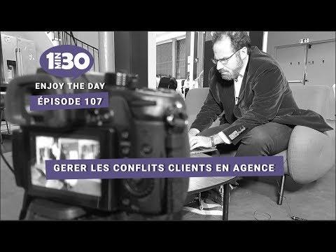 Gérer les conflits clients en agence #EnjoyTheDay - 107