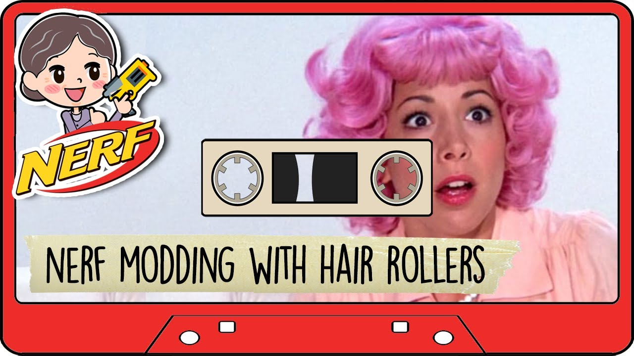 Nerf Modding With Hair Rollers Yes Hair Rollers Youtube