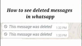 How to read deleted(deleted for everyone) messages in whatsapp