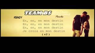team bs - Mon destin paroles / lyrics HD