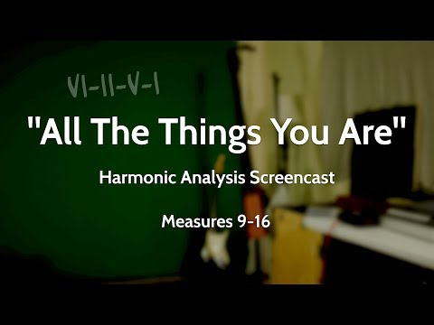 """Screencast Harmonic Analysis - """"All The Things You Are"""" Measures 9-16"""
