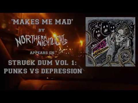 Northern Nightlights - Makes Me Mad (Official Video)