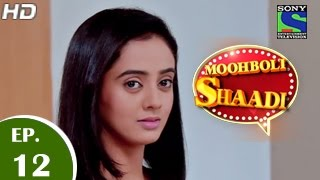 Mooh Boli Shaadi - मुह बोली शादी - Episode 12 - 11th March 2015