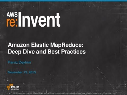 Amazon Elastic MapReduce Deep Dive and Best Practices (BDT404) | AWS re:Invent 2013
