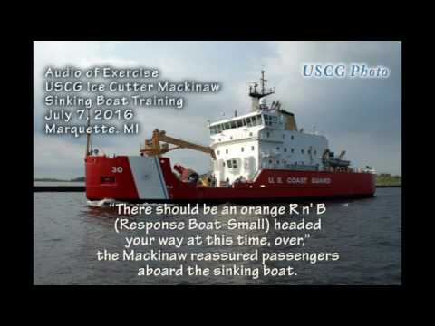 Exclusive audio of USCG Cutter Mackinaw training July 2016 in Marquette during boat sinks scenario