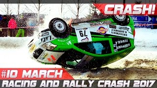 Racing and Rally Crash Compilation Week 10 March 2017