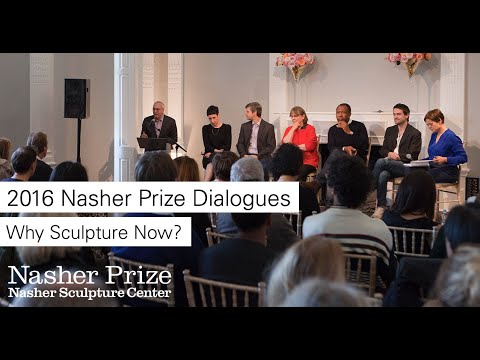 Nasher Prize Dialogues: Why Sculpture Now?