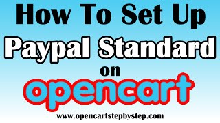 How To Set Up Paypal Standard On Opencart