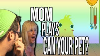 My Mom plays: Can Your Pet?