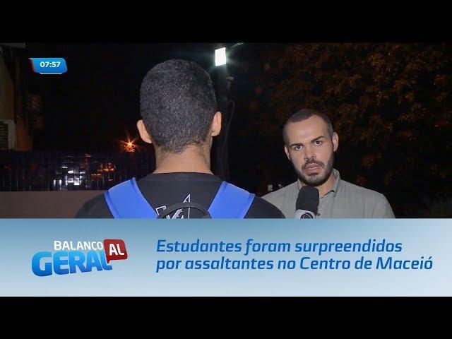 Estudantes foram surpreendidos por assaltantes no Centro de Maceió