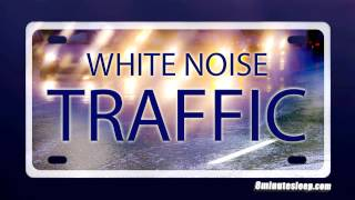 TRAFFIC WHITE NOISE | Helps You Focus, Study, Relax or Sleep