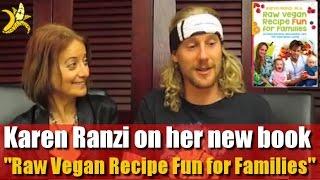 "Karen Ranzi On Her ""raw Vegan Recipe Fun For Families"""