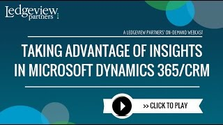 Taking Advantage of Insights in Microsoft Dynamics 365 CRM