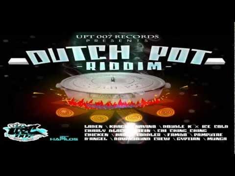 Dutch Pot Riddim MIX[October 2012] - UPT 007 Records