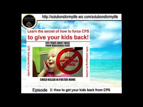 Solutions For My Life:  Episode 2: The SECRET of how to get your kids back from CPS revealed.