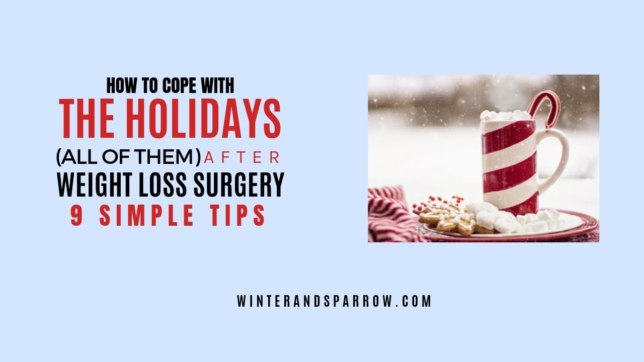 How To Cope With The Holidays After Weight Loss Surgery 9 Tips