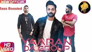 Yaaran Da Group (Full Song) Dilpreet Dhillon | Bass Boosted | Parmish Verma | New Punjabi Song 2017