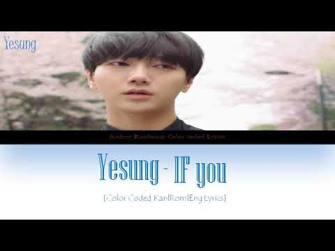 Yesung - IF You ( 日本語字幕 ) [Color Coded_Kan_Rom_Eng] Lyrics