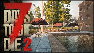 Ein Tag am Pool - Die 2 #26 [7 Days to Die Alpha17 Deutsch]