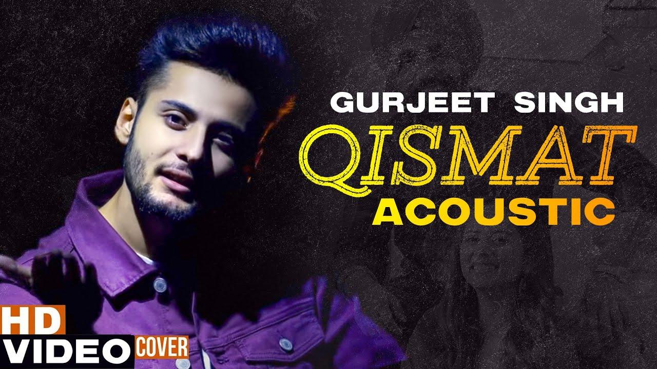 QISMAT ACOUSTIC (Audio Cover) | Gurjeet Singh | B Praak | Jaani | Latest Punjabi Songs 2020