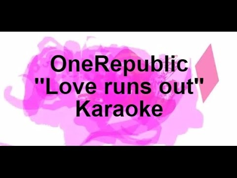 OneRepublic - Love Runs Out (Karaoke) (Instrumental) (Lyrics)
