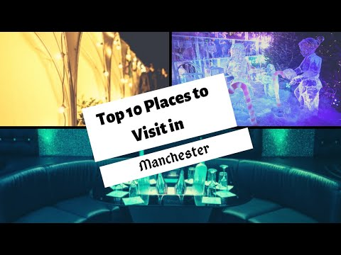 Top 10 Places to Visit in Manchester, England, U.K.