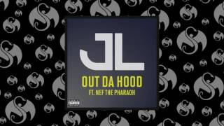 JL - Out Da Hood (Feat. Nef The Pharaoh) | OFFICIAL AUDIO
