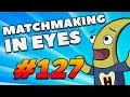 CS:GO - MatchMaking in Eyes #127