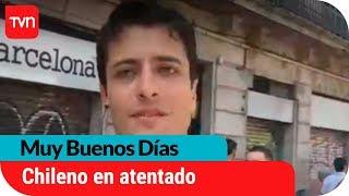 Chileno relata el dramático momento que vivió en Barcelona | Muy buenos días