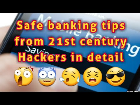 6 Safe Banking tips form 21st century Hackers in detail
