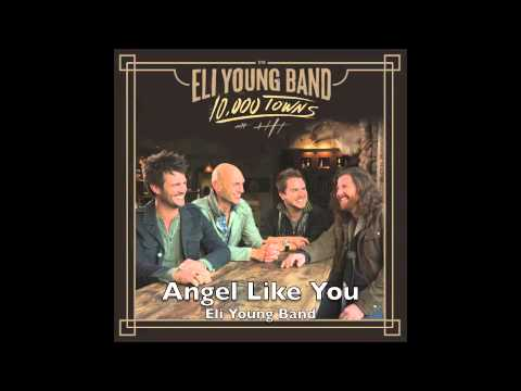 Angel Like You - Eli Young Band