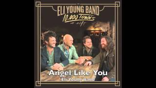 Watch Eli Young Band Angel Like You video