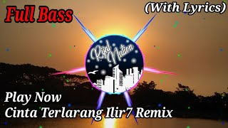 DJ Cinta Terlarang - Ilir7 Full Bass