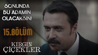 Kırgın Çiçekler 15.Bölüm - Kızlar Kemal'i Paralıyor !