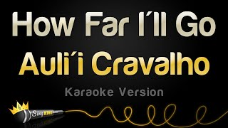 Auli'i cravalho - how far i'll go (karaoke version)