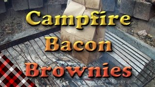 Campfire Bacon Brownies In A Brown Bag