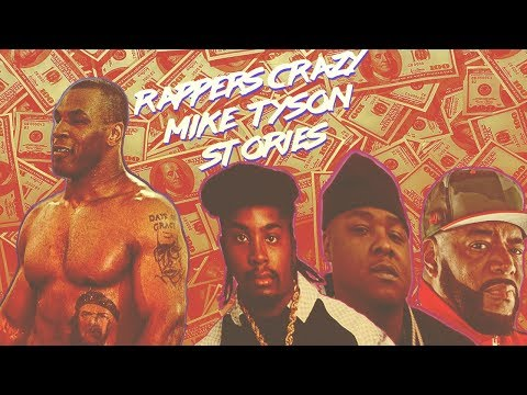 Rappers Crazy Mike Tyson Stories