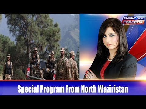Tonight With Fereeha,Ep-972–28 Jan 2019- Special Program From North Waziristan