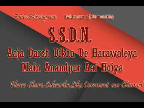New SSDN Bhajan : Aaja Darsh Dikha De Harawaley main anandpur aai hoiya
